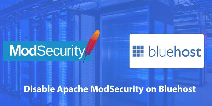 disable Apache ModSecurity on bluehost